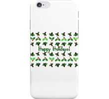 Happy Hollydays! iPhone Case/Skin
