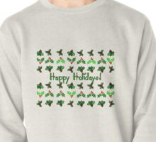 Happy Hollydays! Pullover
