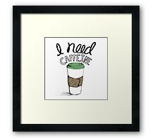 I Need Caffeine Framed Print