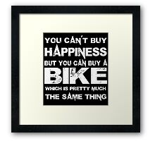 You Can't Buy Happiness But You Can Buy A Bike Which Is Pretty Much The Same Thing - Custom Tshirts Framed Print