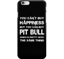 You Can't Buy Happiness But You Can Buy Pit Bull Which Is Pretty Much The Same Thing - Custom Tshirts iPhone Case/Skin