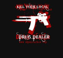 Kill Your Local Drug Dealer T-Shirt