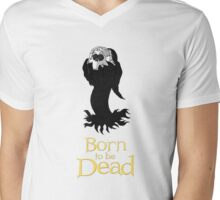 Born to be Dead- Panic Reaper Mens V-Neck T-Shirt