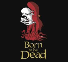 Born to be Dead- The Elder by Amit Tishler