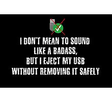 I Don't Eject USB Safely Photographic Print