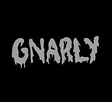 gnarly by jessie9939