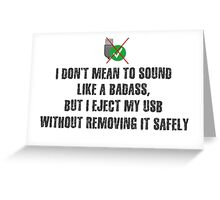 Badass Unsafe USB Ejection Greeting Card