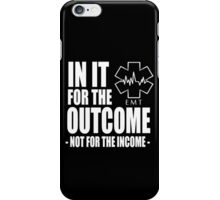 In It For The Outcome Not For The Income -  Funny Tshirts iPhone Case/Skin
