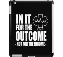 In It For The Outcome Not For The Income -  Funny Tshirts iPad Case/Skin
