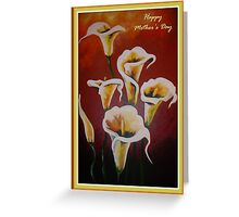 Happy Mother's Day -  White Calla Lilies Greeting Card
