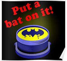 Put a bat on it! Poster