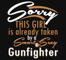 """Sorry This Girl is already taken by a Smart & Sexy Gunfighter"" Collection #800215 by mycraft"