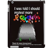Protesting psychiatry peacefully iPad Case/Skin