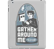 Gather Around Me iPad Case/Skin