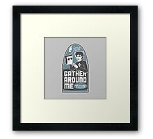Gather Around Me Framed Print