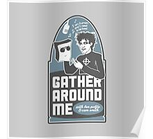 Gather Around Me Poster