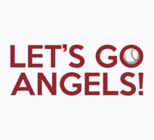 Let's Go Angels! by Florian Rodarte