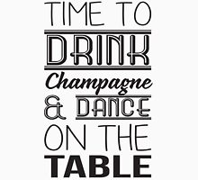 Time to drink champagne & dance on the table Tank Top