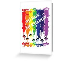 no rain no rainbow Greeting Card