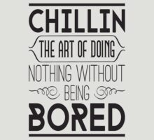 Chillin. The art of doing nothing without being bored by nektarinchen