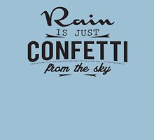 Rain is just cofetti from the sky Womens Fitted T-Shirt