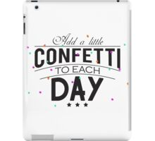 Add a little confetti to each day iPad Case/Skin