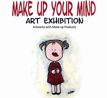 Poster Make up Your Mind by Midori Furze