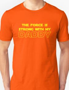 Daddy Force Unisex T-Shirt