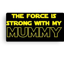 Mummy Force Canvas Print