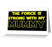 Mummy Force Greeting Card