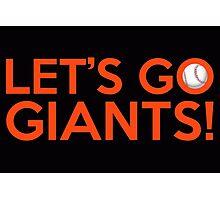 Let's Go Giants! Photographic Print