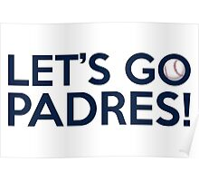 Let's Go Padres! Poster