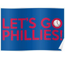 Let's Go Phillies! Poster