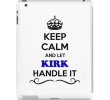 Keep Calm and Let KIRK Handle it iPad Case/Skin