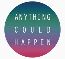 Anything Could Happen  Kids Clothes