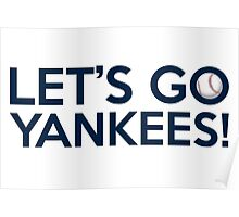 Let's Go Yankees! Poster