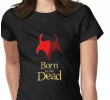 Born to be Dead-  Hell's Symbole Womens Fitted T-Shirt