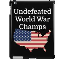 Undefeated World War Champs iPad Case/Skin