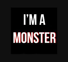 'I'm a MONSTER' Unisex T-Shirt