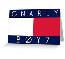 GNARLY BOYZ I Greeting Card