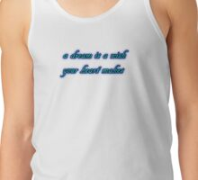 a dream is a wish your heart makes Tank Top
