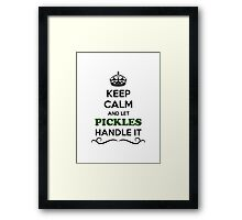 Keep Calm and Let PICKLES Handle it Framed Print