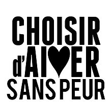 Choisir d'Aimer Sans Peur (Choose to Love without Fear) by T-Lights