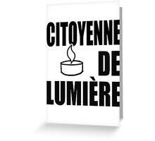 Citoyenne de Lumiere Greeting Card
