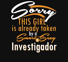 """""""Sorry This Girl is already taken by a Smart & Sexy Investigator"""" Collection #800231 T-Shirt"""