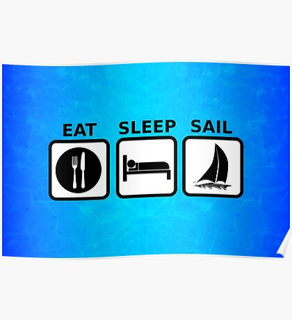 Eat Sleep Sail Poster