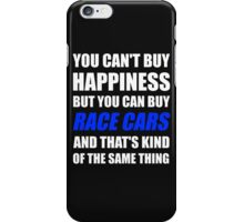 You Can't Buy Happiness But You Can Buy Race Cars iPhone Case/Skin