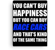 You Can't Buy Happiness But You Can Buy Race Cars Canvas Print