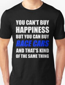 You Can't Buy Happiness But You Can Buy Race Cars T-Shirt