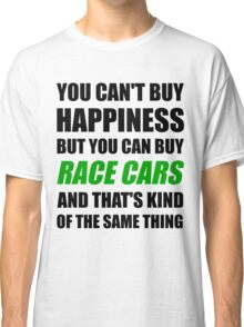 You Can't Buy Happiness But You Can Buy Race Cars Classic T-Shirt
